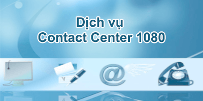 Dịch vụ Contact Center - Call Center 108